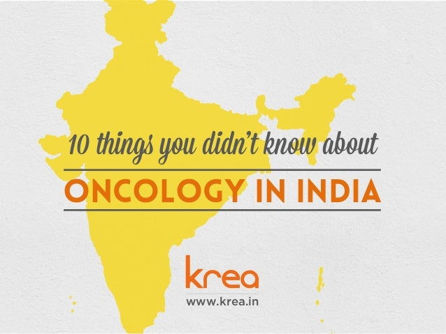 Oncology in India 10 things you didn't know about www.krea.in