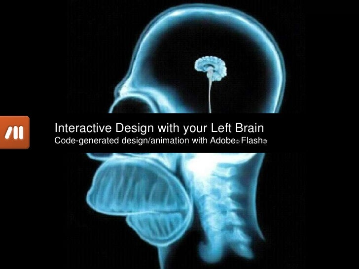 Interactive Design with your Left Brain<br />Code-generated design/animation with Adobe© Flash©<br />