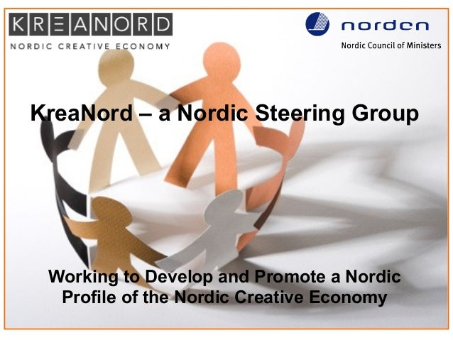 KreaNord – a Nordic Steering Group Working to Develop and Promote a Nordic Profile of the Nordic Creative Economy