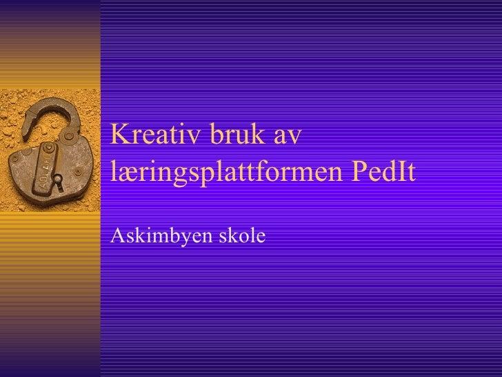 Kreativ bruk av læringsplattformen PedIt Askimbyen skole