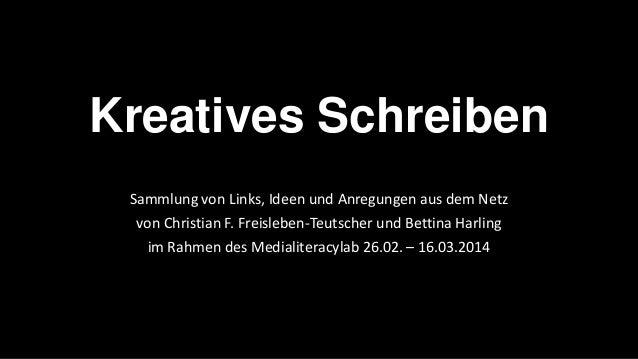 Kreatives Schreiben Sammlung von Links, Ideen und Anregungen aus dem Netz von Christian F. Freisleben-Teutscher und Bettin...