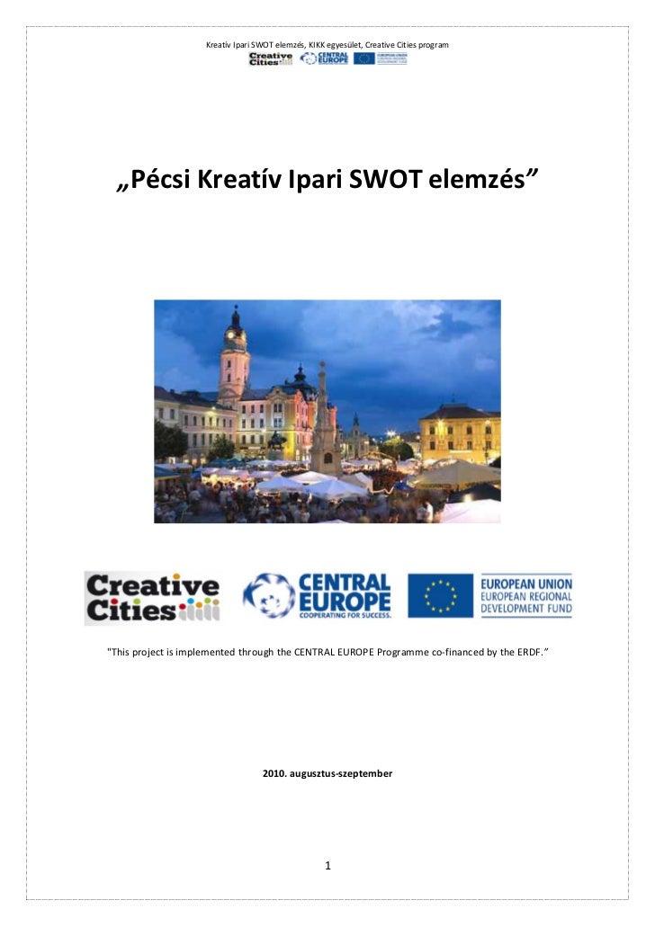 """Kreatív Ipari SWOT elemzés, KIKK egyesület, Creative Cities program  """"Pécsi Kreatív Ipari SWOT elemzés""""""""This project is im..."""