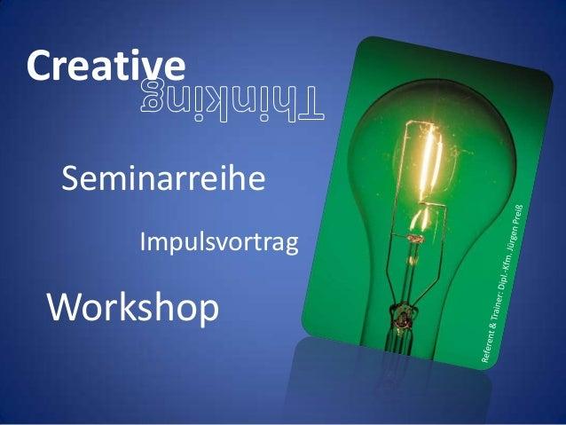 Creative Seminarreihe     ImpulsvortragWorkshop