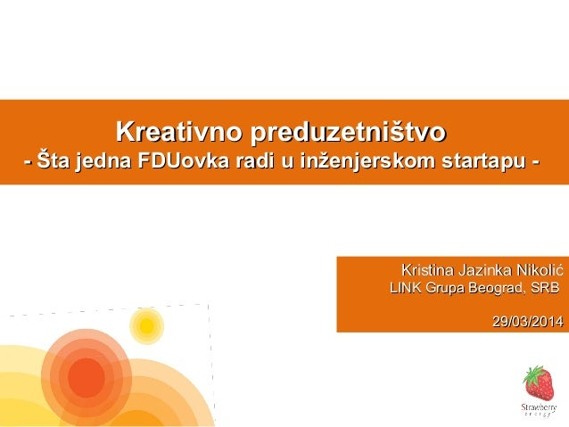 Kreativno preduzetništvoKreativno preduzetništvo - Šta jedna FDUovka radi u inženjerskom startapu -- Šta jedna FDUovka rad...