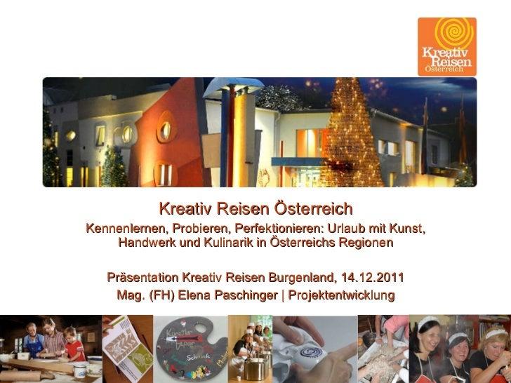 Kreativ Reisen Österreich Kennenlernen, Probieren, Perfektionieren: Urlaub mit Kunst, Handwerk und Kulinarik in Österreich...