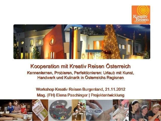 Kooperation mit Kreativ Reisen ÖsterreichKennenlernen, Probieren, Perfektionieren: Urlaub mit Kunst,    Handwerk und Kulin...