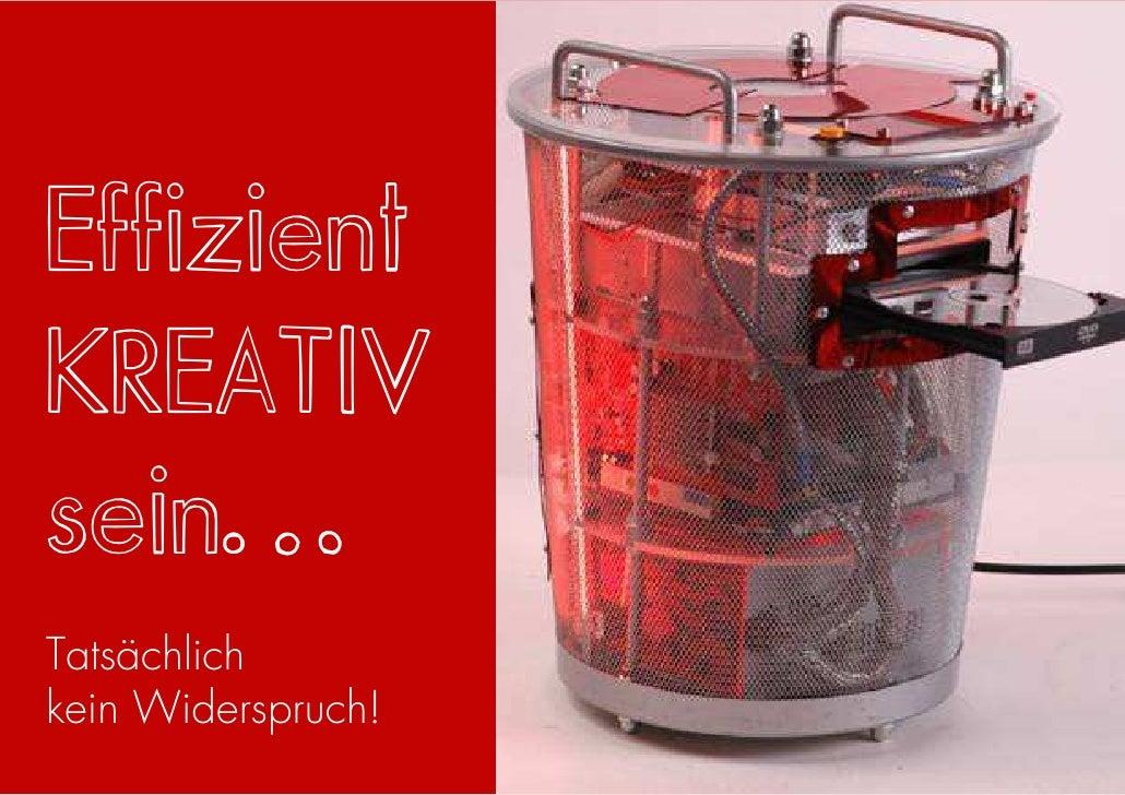 Effizient KREATIV Stil Guide sein… Open House of Innovation Tatsächlich kein Widerspruch! Grafing bei München, 30.01.2009