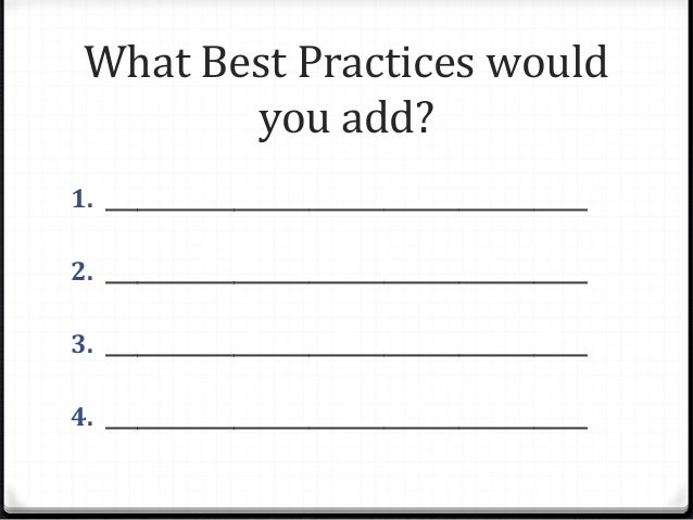 What Best Practices would you add? 1. _____________________________________________ 2. ___________________________________...