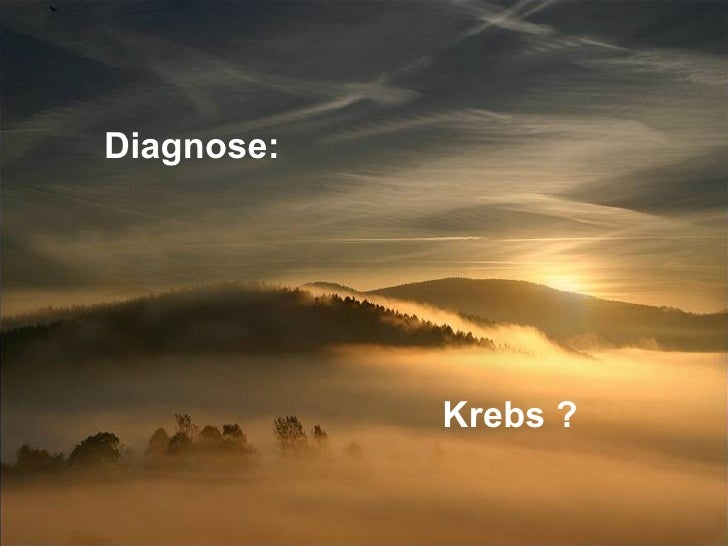 Diagnose: Krebs ?
