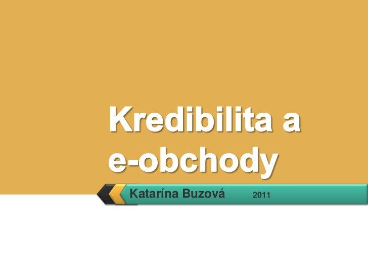 Katarína Buzová        2011<br />Kredibilita a e-obchody<br />