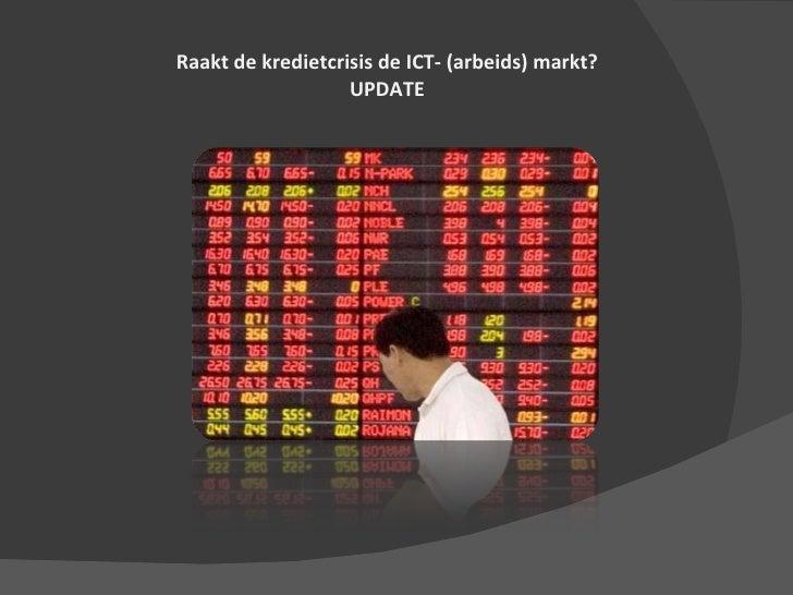 Raakt de kredietcrisis de ICT- (arbeids) markt? UPDATE