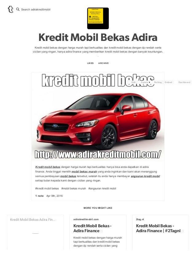 MOREYOUMIGHTLIKE Kredit Mobil Bekas Adira Kreditmobilbekasdenganhargamurahtapiberkualitasdankreditmobilbekas...