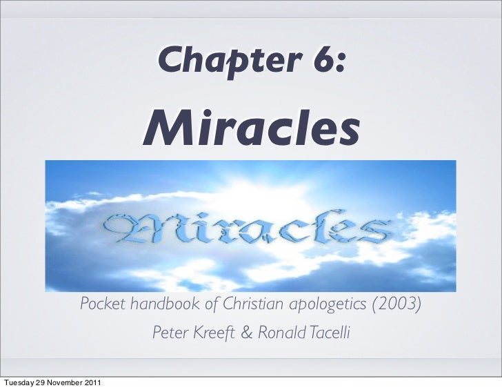 Chapter 6:                           Miracles                  Pocket handbook of Christian apologetics (2003)            ...