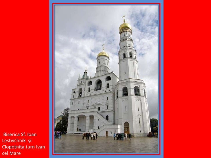 Biserica Sf. IoanLestvichnikşiClopotniţa turn Ivan cel Mare <br />