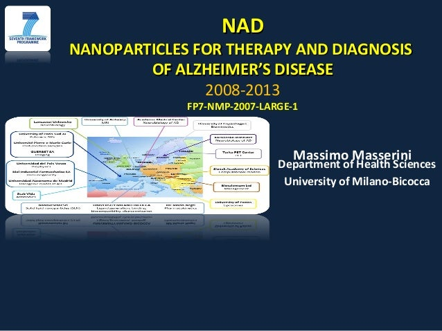 NADNANOPARTICLES FOR THERAPY AND DIAGNOSIS        OF ALZHEIMER'S DISEASE               2008-2013             FP7-NMP-2007-...