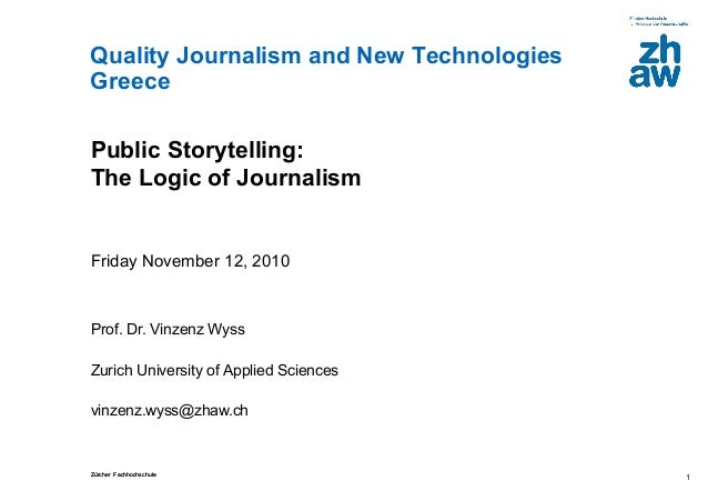 Zürcher FachhochschuleZürcher Fachhochschule Quality Journalism and New Technologies Greece 1 Public Storytelling: The Log...