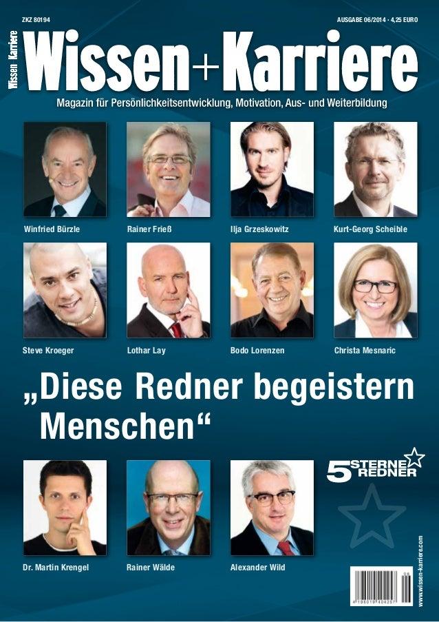 1 ZKZ 80194 AUSGABE 06/2014 • 4,25 EURO www.wissen-karriere.com Winfried Bürzle Rainer Frieß Ilja Grzeskowitz Kurt-Georg ...