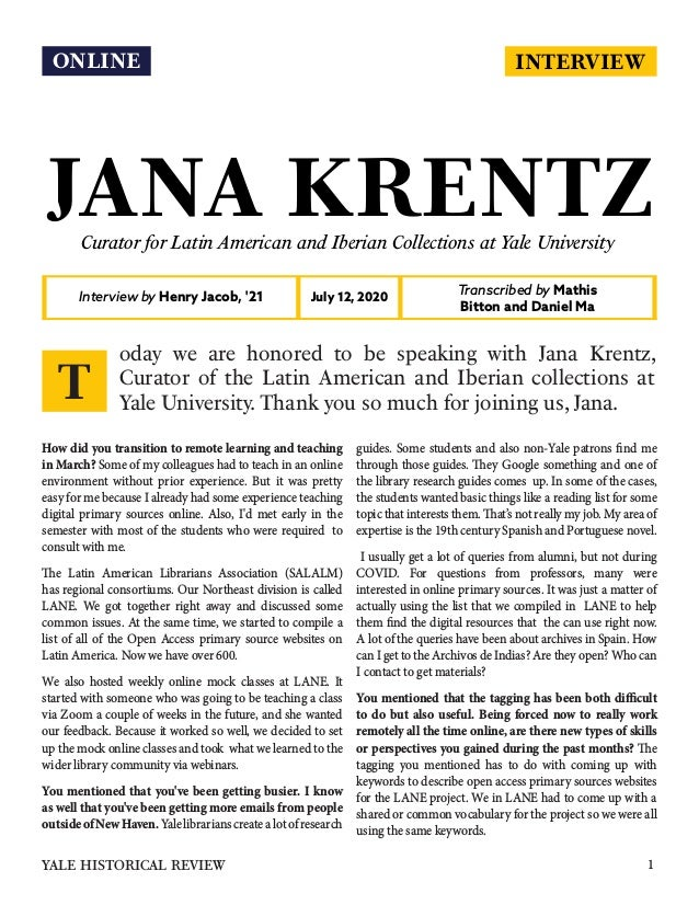 INTERVIEW JANA KRENTZCurator for Latin American and Iberian Collections at Yale University Interview by Henry Jacob, '21 T...