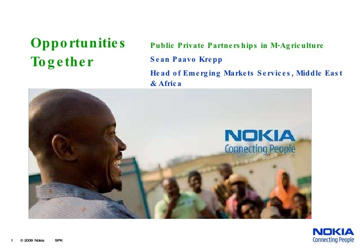Opportunities  Together   Public Private Partnerships in M-Agriculture Sean Paavo Krepp Head of Emerging Markets Services,...