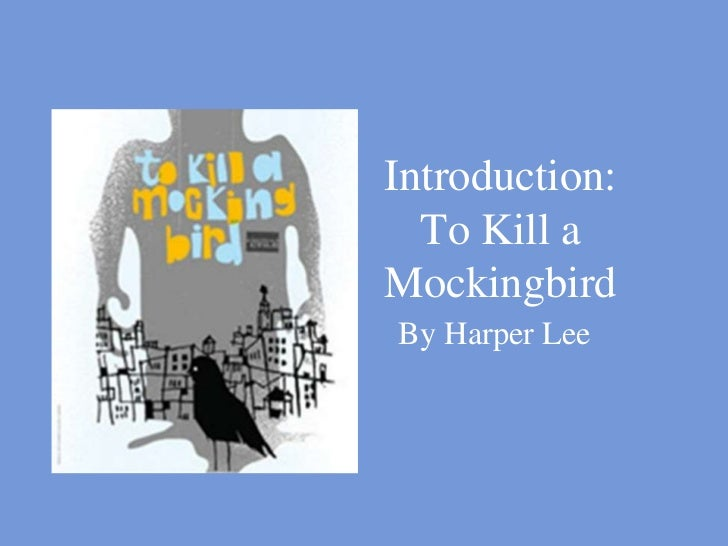 Introduction:To Kill a Mockingbird<br />By HarperLee<br />