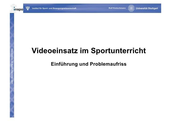 Ψ   Institut für Sport- und Bewegungswissenschaft   Rolf Kretschmann                                             Videoeins...