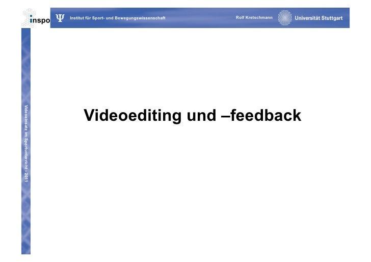 Videoeinsatz im Sportunterricht - 2011                                         Ψ   Institut für Sport- und Bewegungswissen...