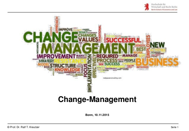 Seite 1© Prof. Dr. Ralf T. Kreutzer Change-Management Bonn, 10.11.2015 redjigsawconsulting.com