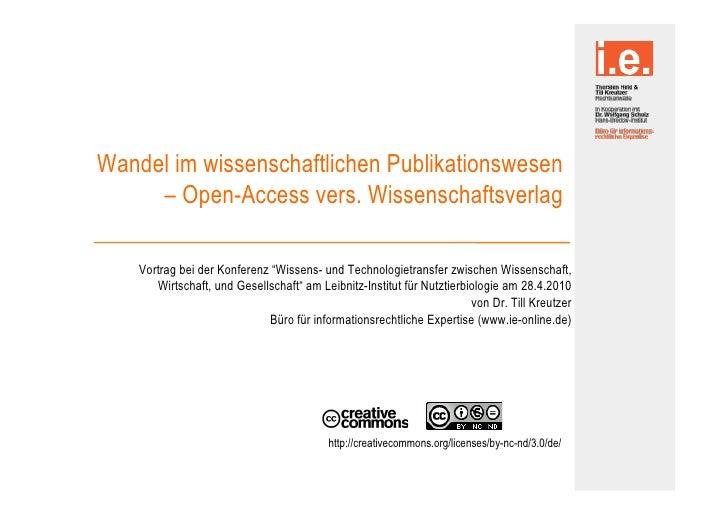 Wandel im wissenschaftlichen Publikationswesen      – Open-Access vers. Wissenschaftsverlag!      Vortrag bei der Konferen...