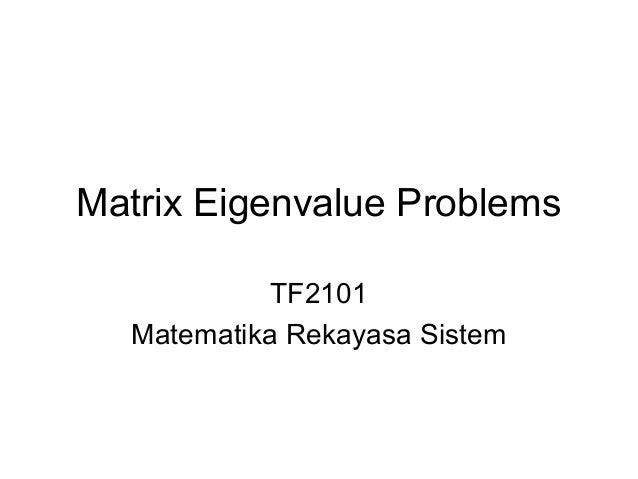 Matrix Eigenvalue Problems TF2101 Matematika Rekayasa Sistem