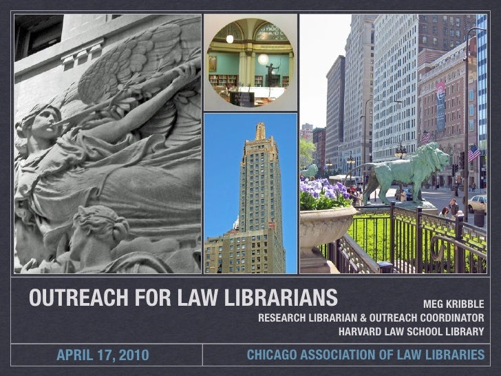 OUTREACH FOR LAW LIBRARIANS                        MEG KRIBBLE                     RESEARCH LIBRARIAN & OUTREACH COORDINAT...