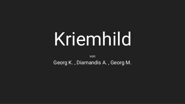 Kriemhild Georg K. , Diamandis A. , Georg M. von