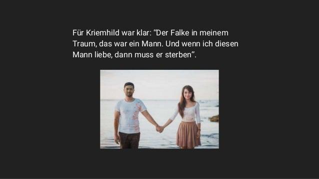 """Für Kriemhild war klar: """"Der Falke in meinem Traum, das war ein Mann. Und wenn ich diesen Mann liebe, dann muss er sterben..."""