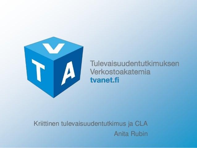 Kriittinen tulevaisuudentutkimus ja CLA Anita Rubin