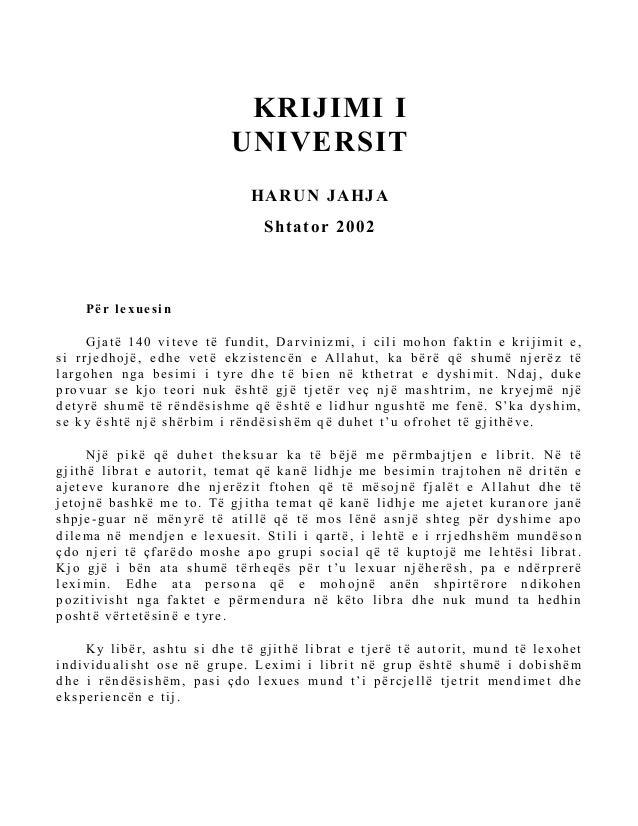 KRIJIMI IUNIVERSITHARUN JAHJAShtator 2002Për lexuesinGjatë 140 viteve të fundit, Darviniz mi, i cili mohon faktin e krij i...