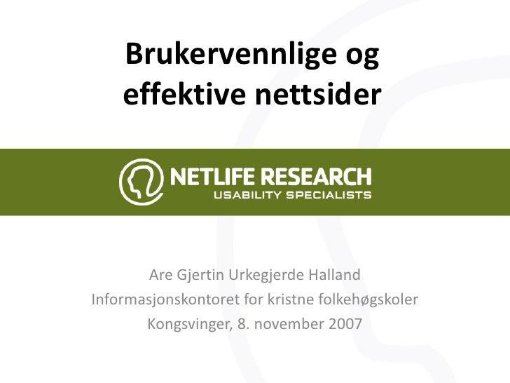 Brukervennlige og     effektive nettsider            Are Gjertin Urkegjerde Halland Informasjonskontoret for kristne folke...