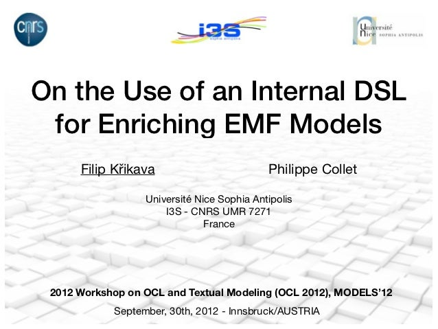 On the Use of an Internal DSL for Enriching EMF Models      Filip Křikava                         Philippe Collet         ...