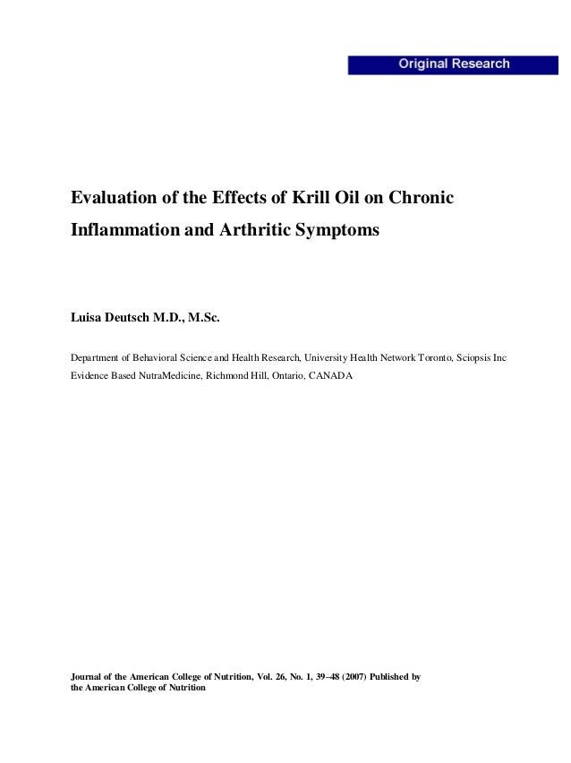 Evaluation of the Effects of Krill Oil on Chronic Inflammation and Arthritic Symptoms Luisa Deutsch M.D., M.Sc. Department...