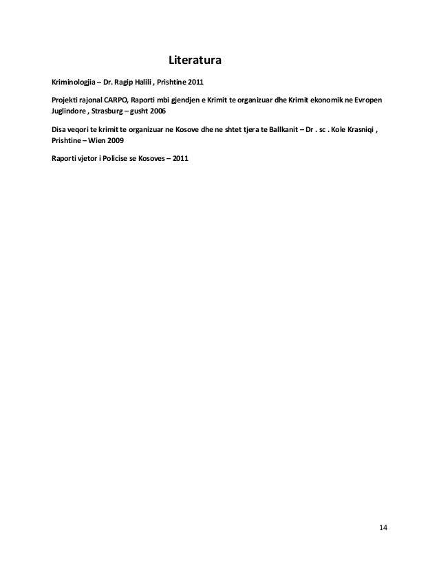 LiteraturaKriminologjia – Dr. Ragip Halili , Prishtine 2011Projekti rajonal CARPO, Raporti mbi gjendjen e Krimit te organi...