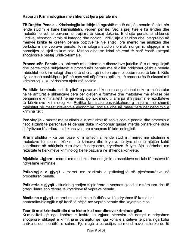 Raporti i Kriminologjisë me shkencat tjera penale me:Të Drejtën Penale - Kriminologjia ka lidhje të ngushtë me të drejtën ...