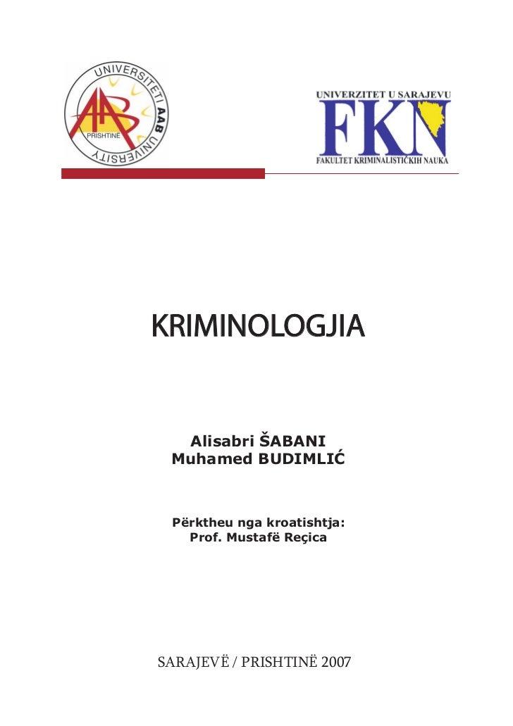 KRIMINOLOGJIA  Alisabri ŠABANI Muhamed BUDIMLIÆ Përktheu nga kroatishtja:   Prof. Mustafë ReçicaSARAJEVË / PRISHTINË 2007