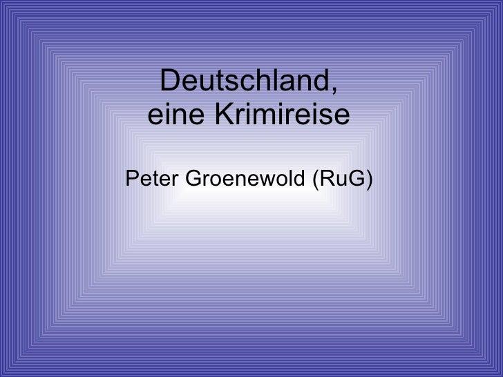 Deutschland, eine Krimireise Peter Groenewold (RuG)
