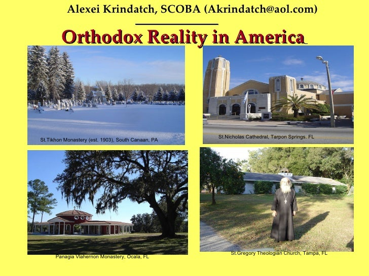 Alexei Krindatch, SCOBA (Akrindatch@aol.com) Orthodox Reality in America   St.Tikhon Monastery (est. 1903), South Canaan, ...
