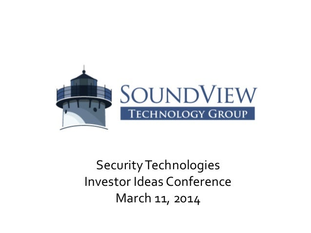 SecurityTechnologies Investor Ideas Conference March 11, 2014