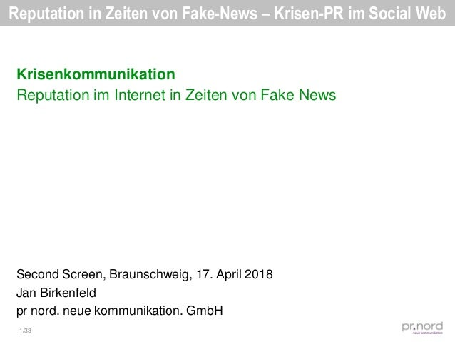1/33 Reputation in Zeiten von Fake-News – Krisen-PR im Social Web Krisenkommunikation Reputation im Internet in Zeiten von...