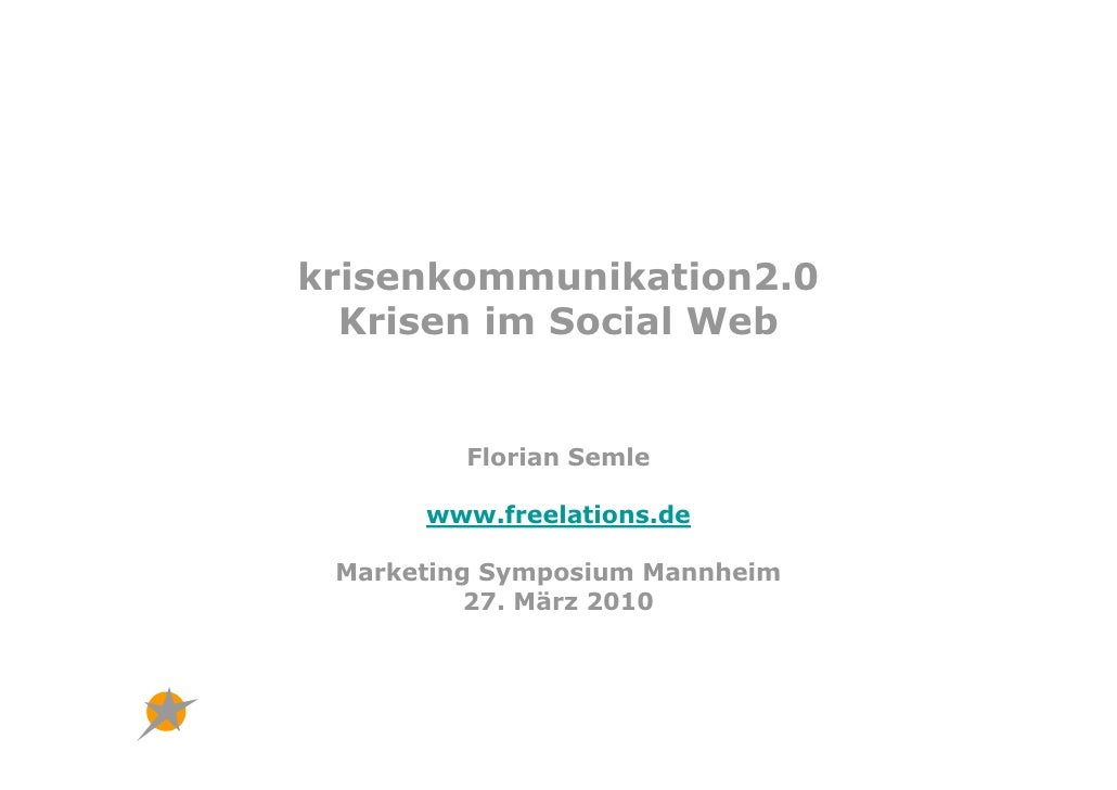 krisenkommunikation2.0   Krisen im Social Web            Florian Semle        www.freelations.de   Marketing Symposium Man...