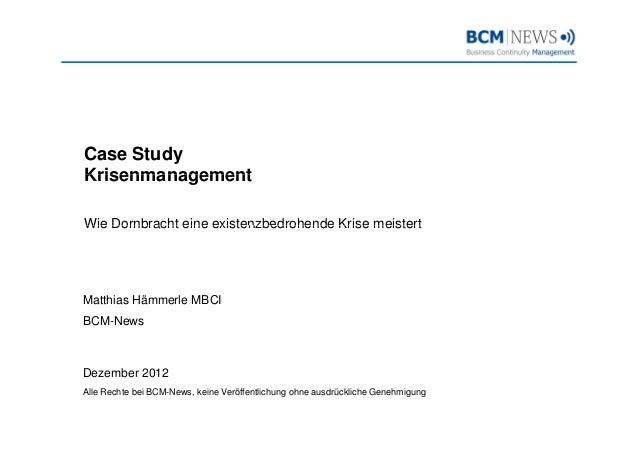 Case StudyKrisenmanagementWie Dornbracht eine existenzbedrohende Krise meistertMatthias Hämmerle MBCIBCM-NewsDezember 2012...