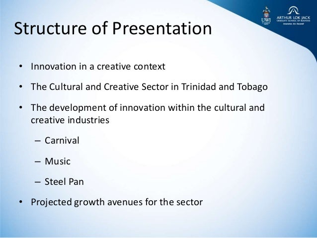 Innovation and entrepreneurship in the cultural and creative sectors in Trinidad and Tobago   Presented at USST Shanghai, China by Kris Granger Slide 2