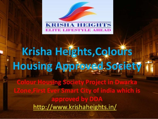 http://www.krishaheights.in/ Krisha Heights,Colours Housing Approved Society Colour Housing Society Project in Dwarka LZon...