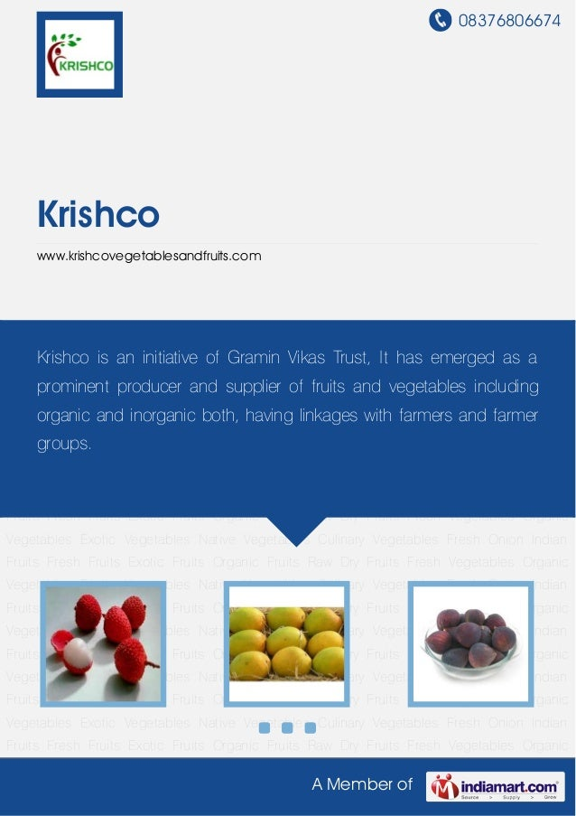 08376806674A Member ofKrishcowww.krishcovegetablesandfruits.comIndian Fruits Fresh Fruits Exotic Fruits Organic Fruits Raw...