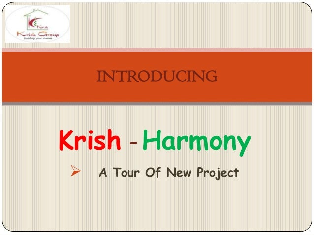 Krish – Harmony  A Tour Of New Project INTRODUCING